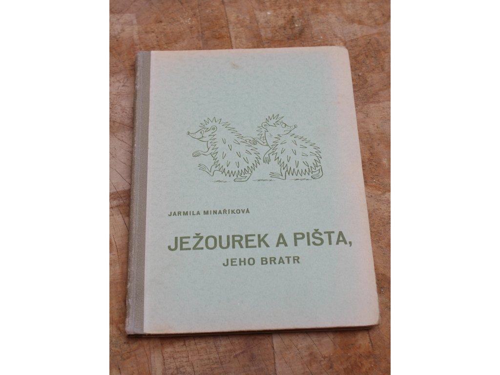 J.Minaříková - Ježourek a pišta, jeho bratr