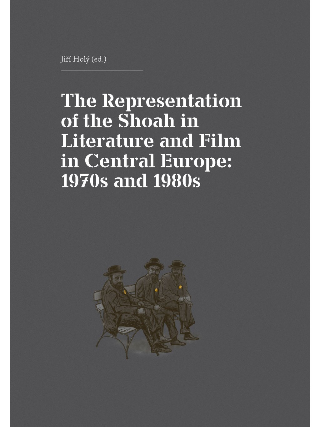 The Representation of the Shoah in Literature and Film in Central Europe: 1970s and 1980s