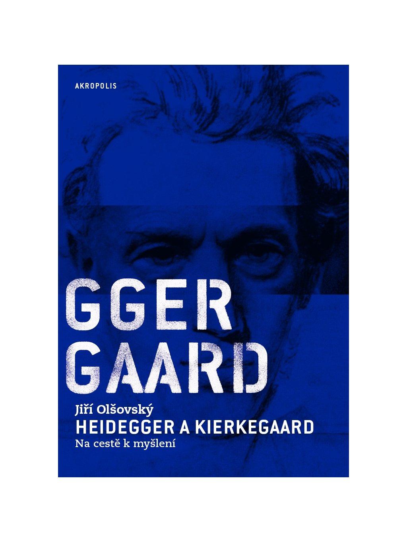 Heidegger aKierkegaard. Na cestě kmyšlení