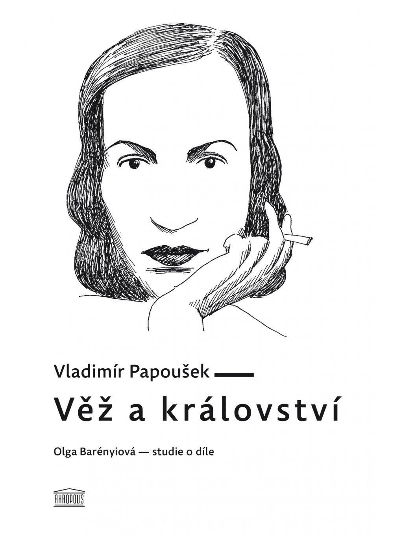 Věž akrálovství. Olga Barényiová – studie odíle