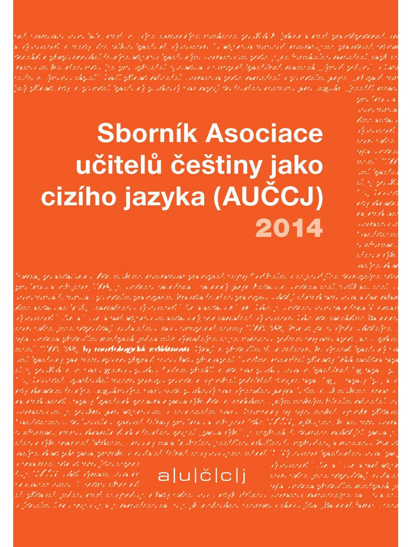 Sborník Asociace učitelů češtiny jako cizího jazyka (AUČCJ) 2014