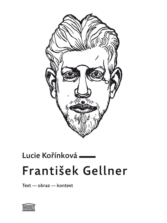 František Gellner. Text – obraz – kontext