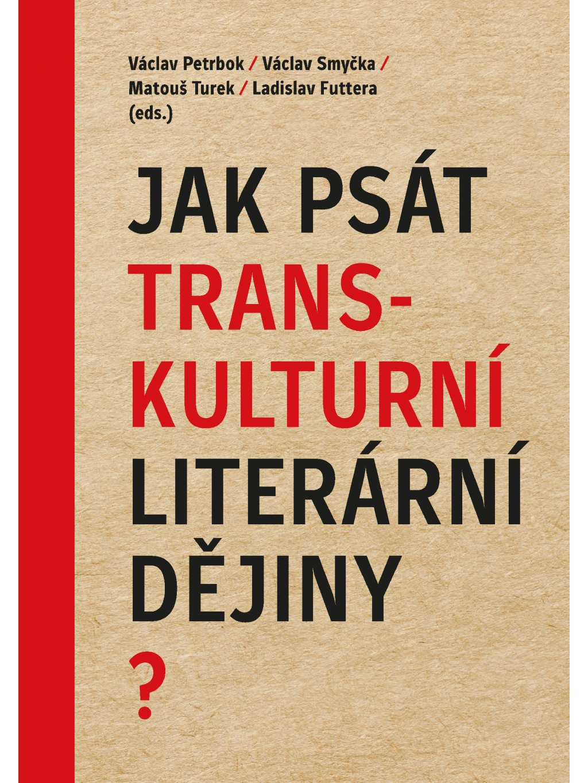 Jak psát transkulturní literární dějiny?