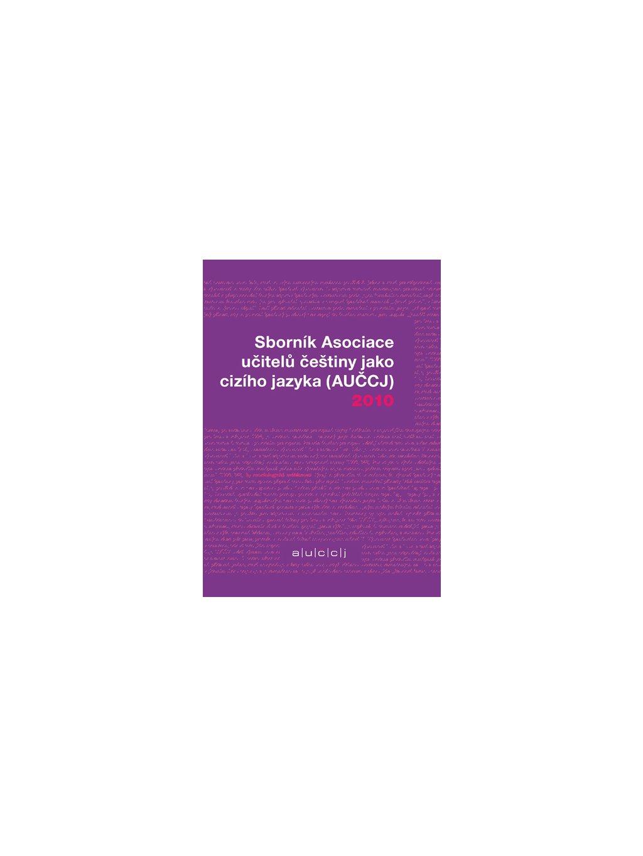 Sborník Asociace učitelů češtiny jako cizího jazyka 2010