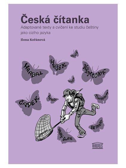 Česká čítanka / Adaptované texty acvičení ke studiu češtiny jako cizího jazyka (anglická příloha)