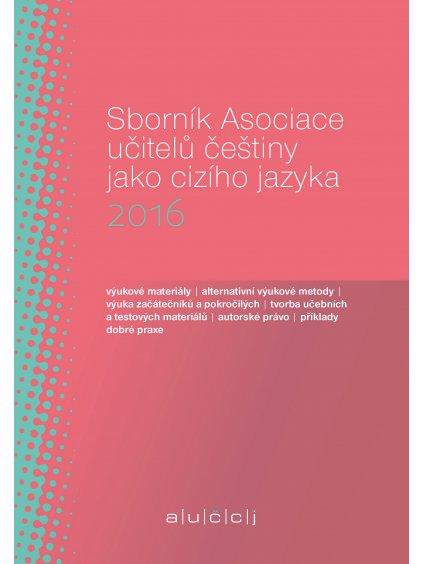 Sborník Asociace učitelů češtiny jako cizího jazyka 2016