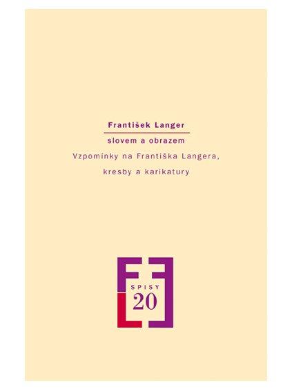 František Langer slovem aobrazem. Vzpomínky na Františka Langera, kresby akarikatury
