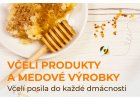 VČELÍ PRODUKTY A MEDOVÉ VÝROBKY | Be Products and Honey Products