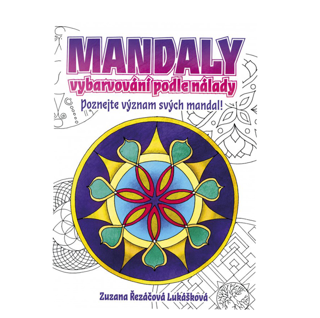 Mandaly - vybarvování podle nálady, průvodce velkým mandalovým kruhem