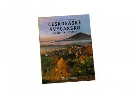 Kniha Českosaské Švýcarsko turistický portrét
