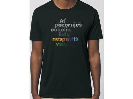 Pánské tričko - Ať pozoruješ cokoliv... Věta