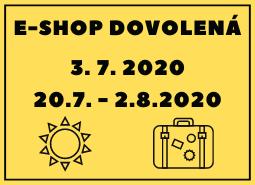 DOVOLENÁ E-SHOPU (3.7. + 20.7. - 2.8. 2020)