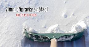 Prosinec 2019 - Zimní přípravky a nářadí