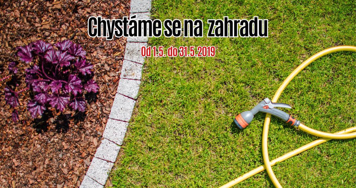Květen 2019 - Chystáme se na zahradu