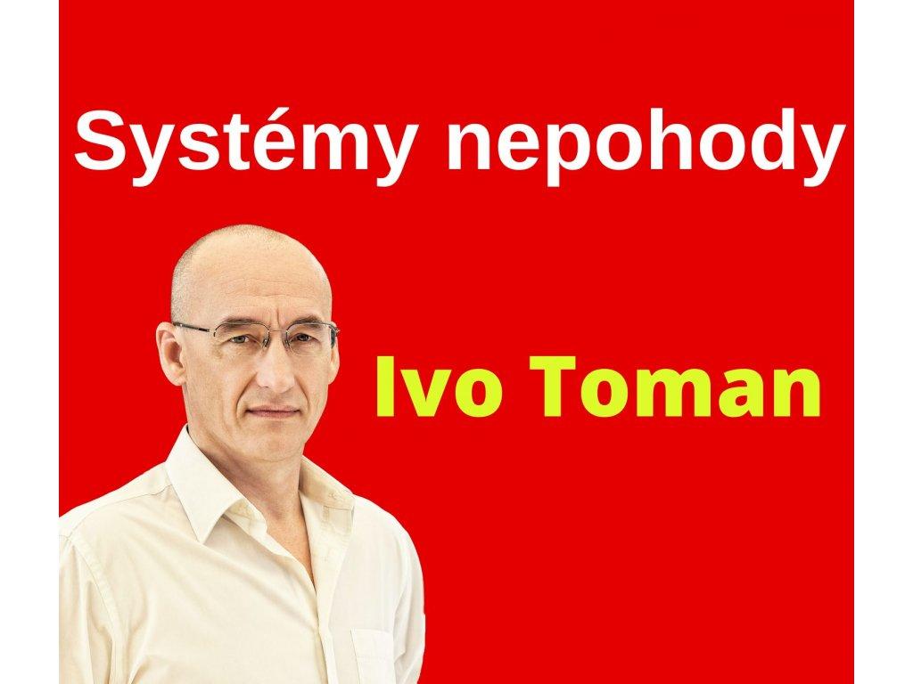 Ivo Toman Systémy nepohody