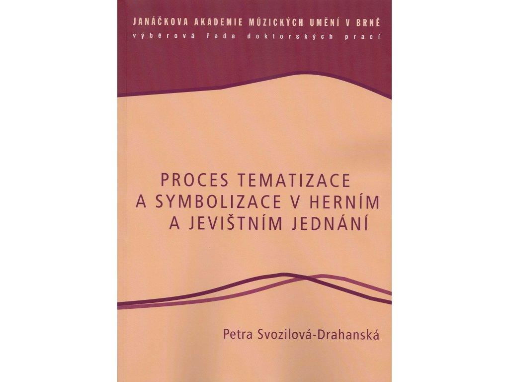 1297 proces tematizace a symbolizace v hernim a jevistnim jednani