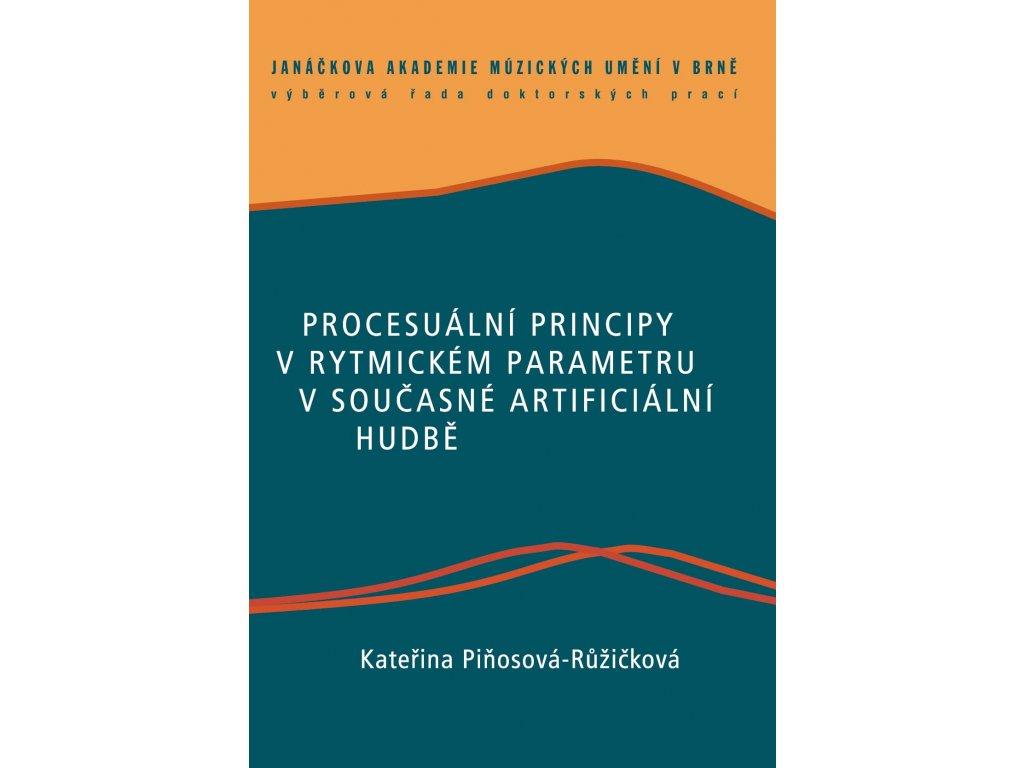 1315 procesualni principy v rytmickem parametru v soucasne artificialni hudbe