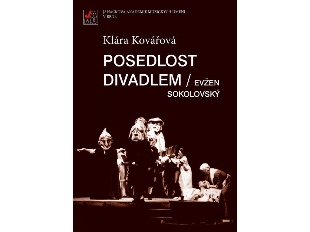 1363 posedlost divadlem evzen sokolovsky inscenacni tvorba v mahenove cinohre v sedesatych letech 20 stoleti