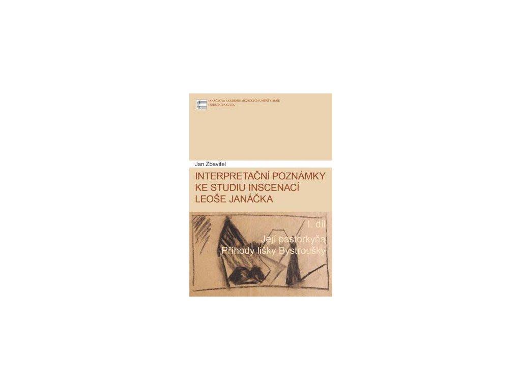 1426 interpretacni poznamky ke studiu inscenaci leose janacka 1 dil jeji pastrokyna prihody lisky bystrousky
