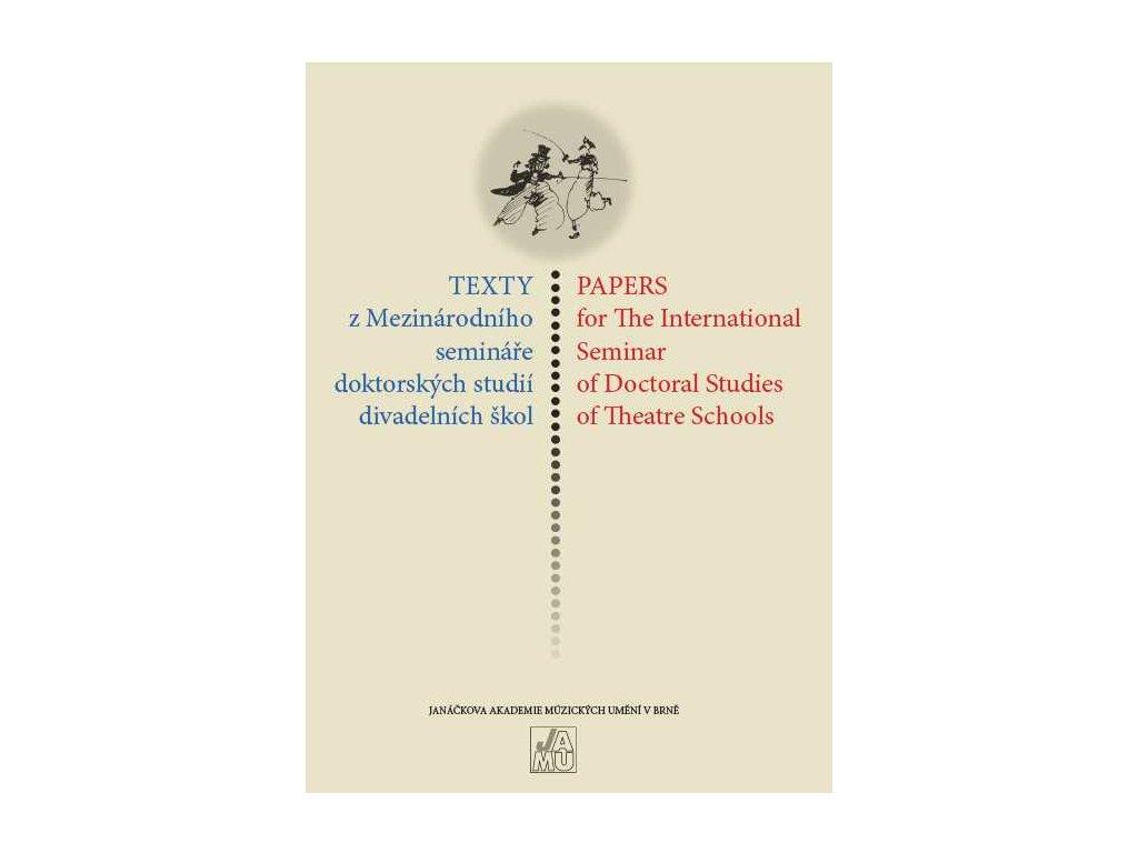 1504 texty z mezinarodniho seminare doktorskych studii divadelnich skol 2003 2005