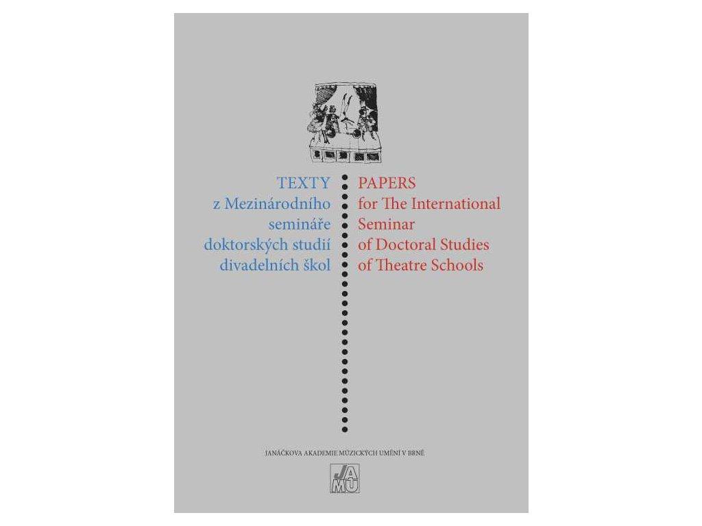 1567 texty z mezinarodniho seminare doktorskych studii divadelnich skol 2007 2009
