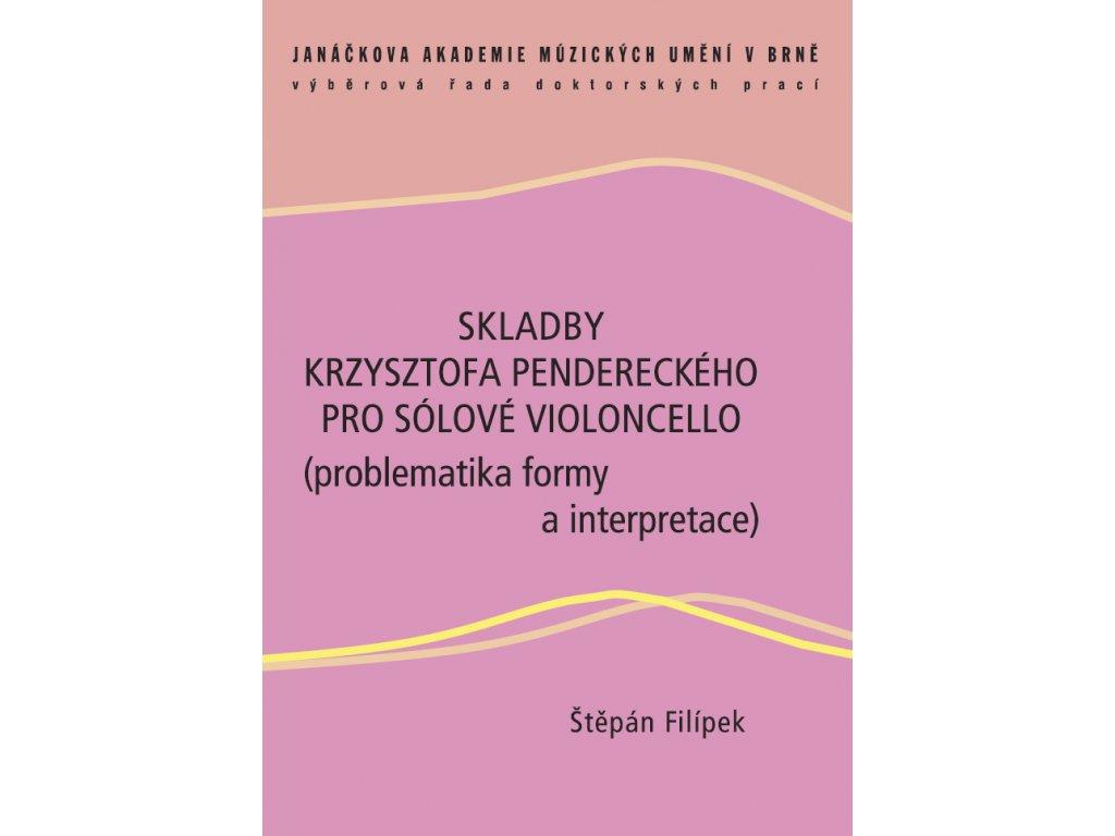 1579 skladby krzysztofa pendereckeho pro solove violoncello problematika formy a interpretace