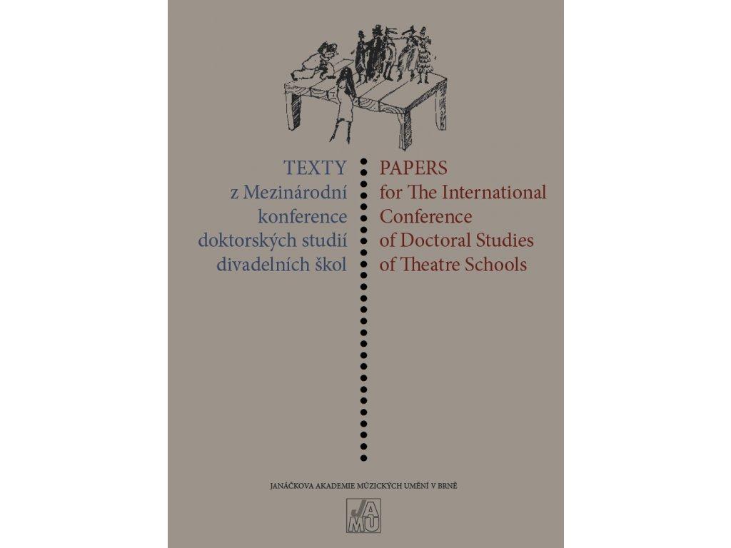 1618 texty z mezinarodni konference doktorskych studii divadelnich skol 2011