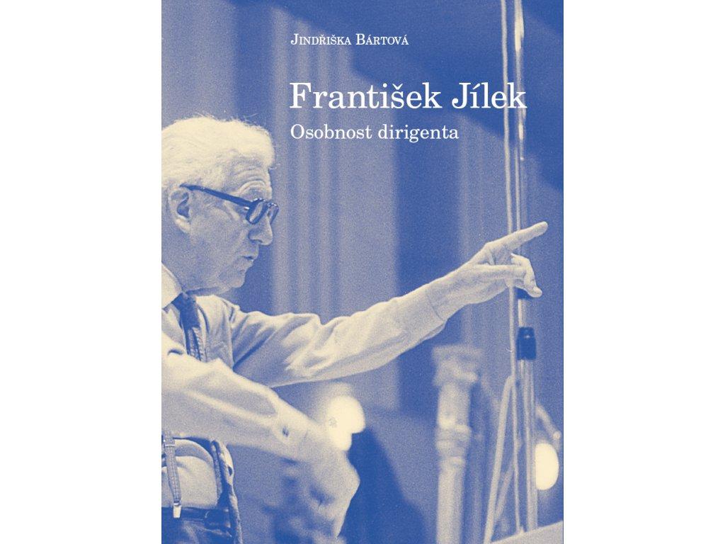 1690 frantisek jilek osobnost dirigenta