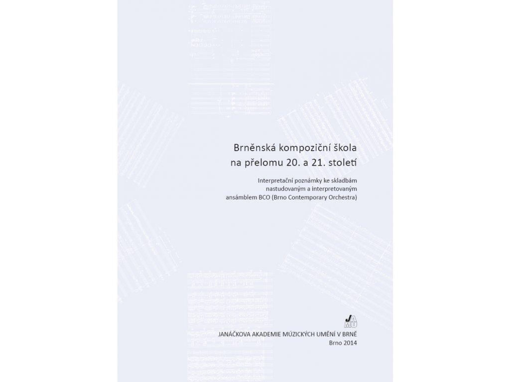 1699 brnenska kompozicni skola na prelomu 20 a 21 stoleti