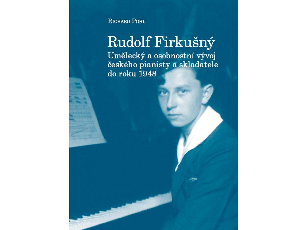 1786 rudolf firkusny umelecky a osobnostni vyvoj ceskeho pianisty a skladatele do roku 1948