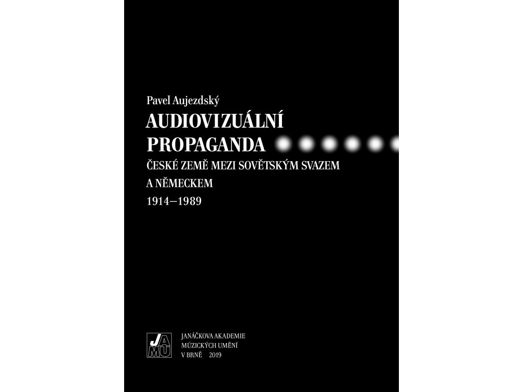 1987 audiovizualni propaganda ceske zeme mezi sovetskym svazem a nemeckem 1914 1989