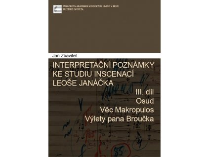 1621 interpretacni poznamky ke studiu inscenaci leose janacka 3 dil osud vec makropulos vylety pana broucka