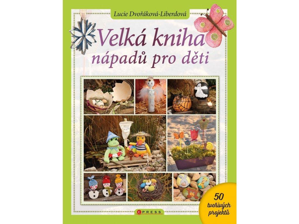 Velká kniha nápadů pro děti
