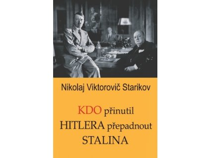 kdo prinutil hitlera prepadnout stalina
