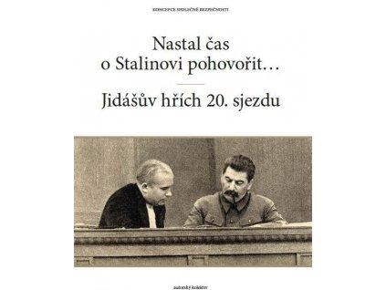 Nastal čas o Stalinovi pohovořit