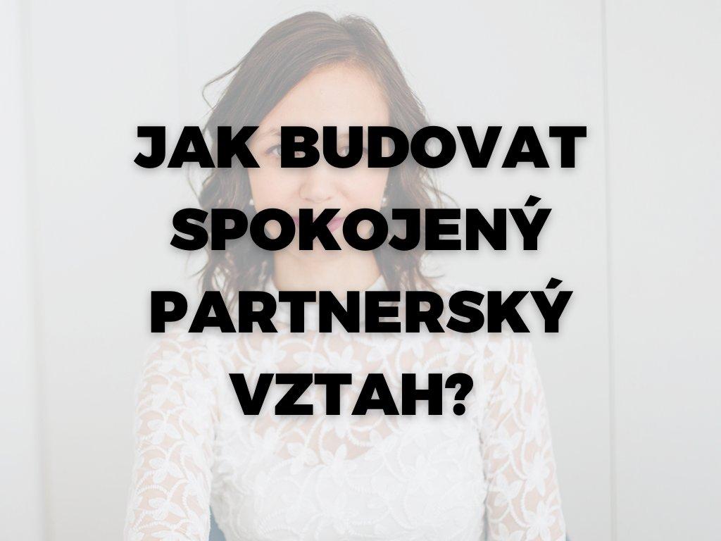 Záznam z webináře Jak budovat spokojený partnerský vztah?