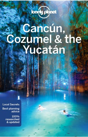 Cancun, Cozumel & the Yucatan