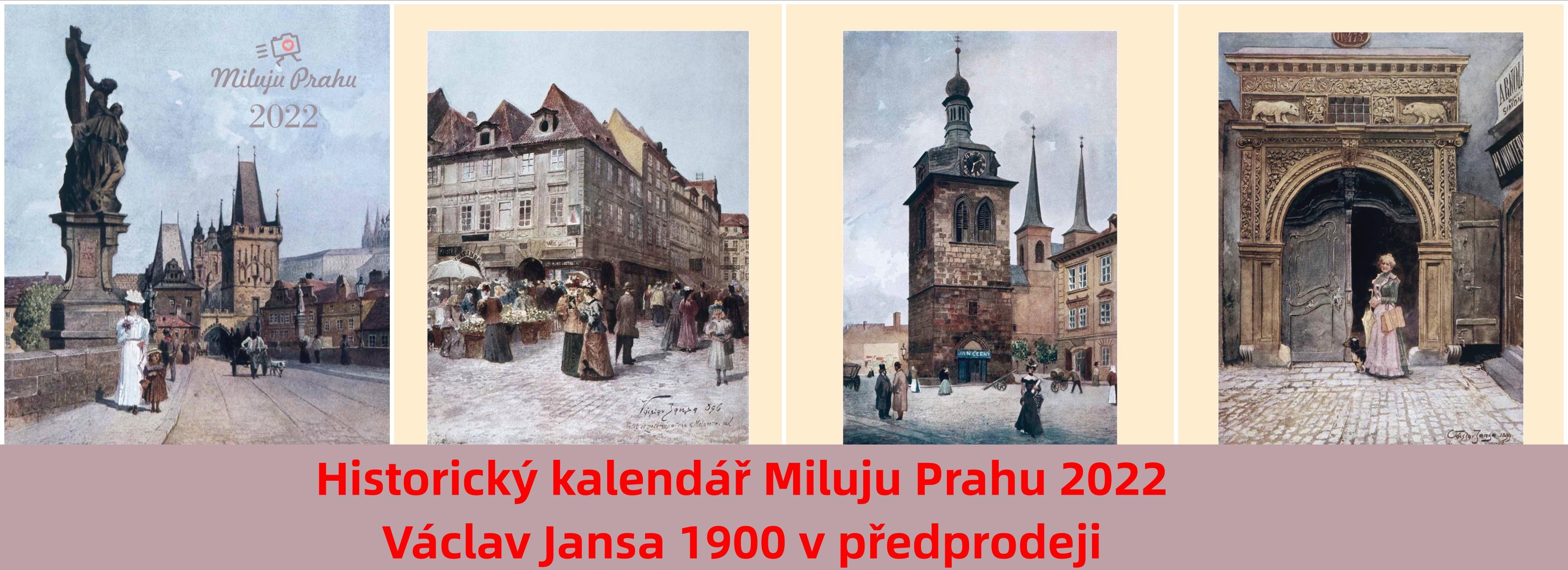 Historický kalendář Miluju Prahu 2022 Václav Jansa 1900