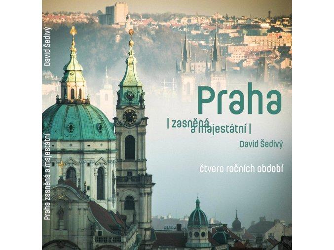 David Šedivý - Praha zasněná a majestátní - čtvero ročních období
