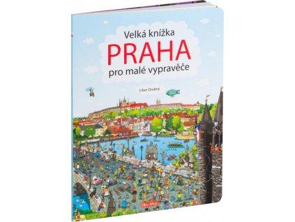 O Praze pro děti: Velká knížka pro malé vypravěče - PRAHA