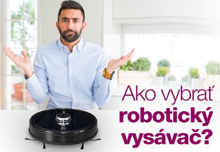 Ako vybrať robotický vysávač?