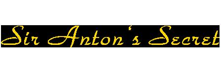 Sir Anton's Secret