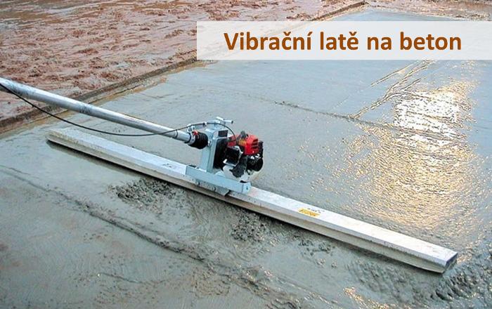 Vibrační lišty - latě na beton