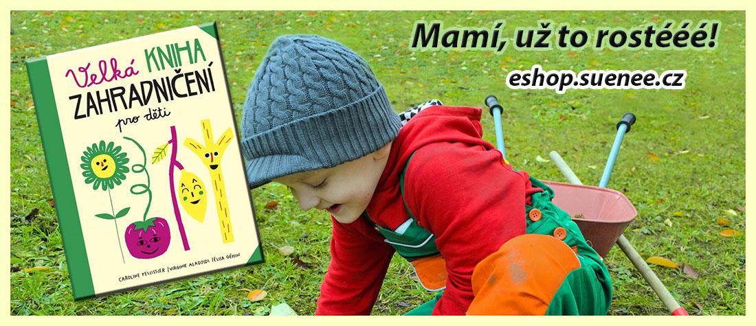 Na zahradě s dětmi! Velká kniha zahradničení pro děti na eshopu Sueneé Universe