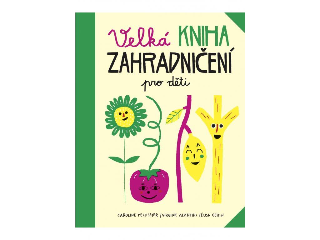 velka kniha zahradniceni pro deti