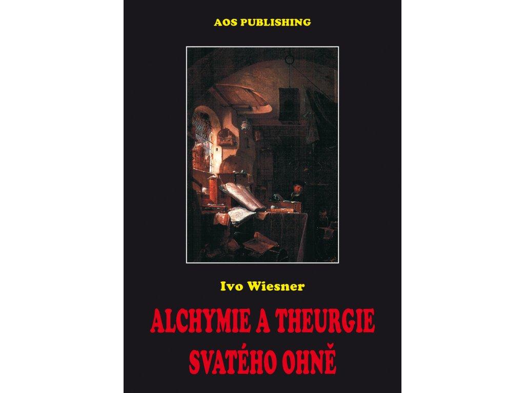 Ivo Wiesner: Alchymie a theurgie svatého ohně