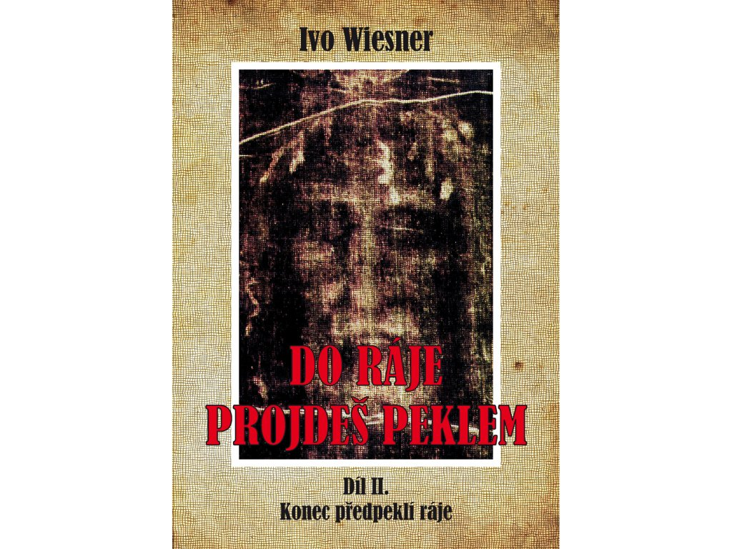Ivo Wiesner: Do ráje projdeš peklem II.