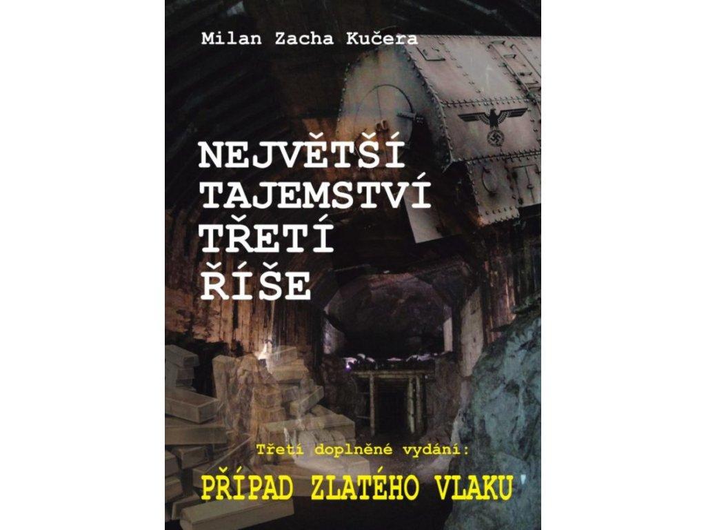 Milan Zacha Kučera: Největší tajemství Třetí říše – Případ zlatého vlaku