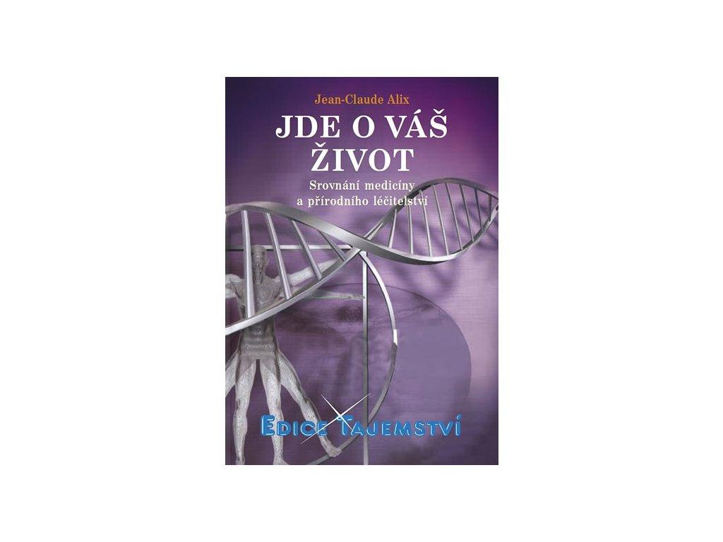 Jean-Claude Alix, Jde o váš život - Srovnání medicíny a přírodního léčitelství