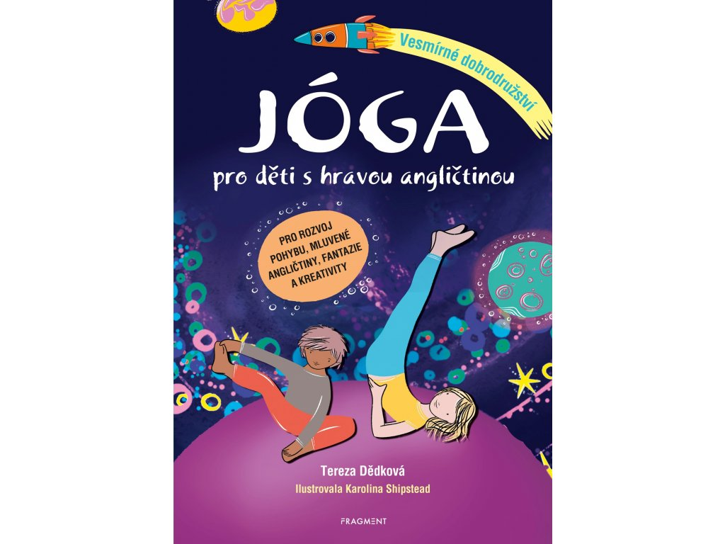 Tereza Dědková: Jóga pro děti s hravou angličtinou – Vesmírné dobrodružství